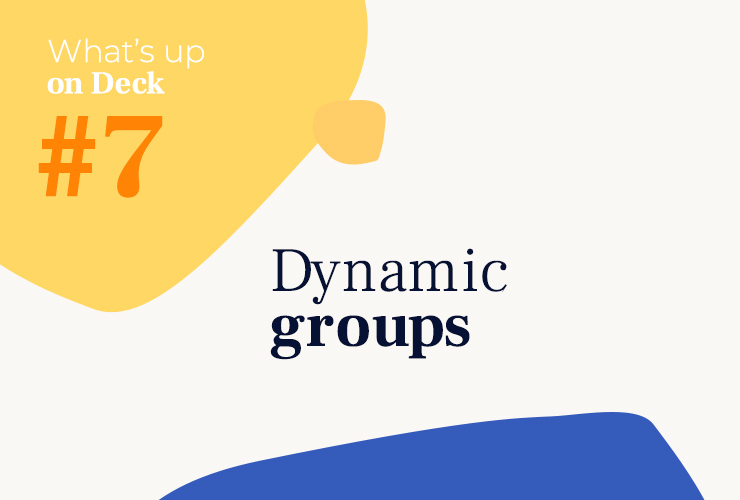 What's up on Deck #7 Dynamic groups blogpost cover
